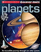 Scholastic Discover More: Planets by…