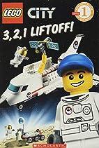 LEGO City: 3, 2, 1 Liftoff! (Scholastic…