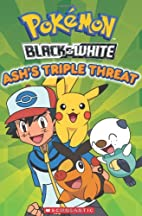 Pokemon: Unova Reader: Ash's Triple…