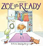 Zoe Gets Ready by Bethanie Murguia