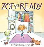 Zoe Gets Ready by Bethanie Murguia