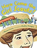 Corey, Shana: Here Come the Girl Scouts!: The Amazing All-True Story of  Juliette 'Daisy' Gordon Low and Her Great Adventure