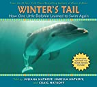 Winter's Tail: How One Little Dolphin…