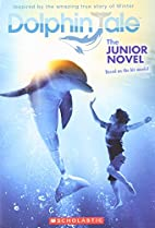 Dolphin Tale: The Junior Novel by Gabrielle…