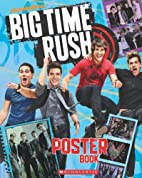 Big Time Rush: Poster Book by Scholastic…