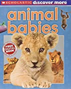 Scholastic Discover More: Animal Babies by…