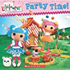 Lalaloopsy: Party Time! by Scholastic