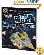 Star Wars Folded Flyers: Make 30 Paper Starfighters (Klutz)