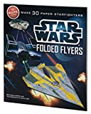 Harper, Ben: Star Wars Folded Flyers: Make 30 Paper Starfighters (Klutz)
