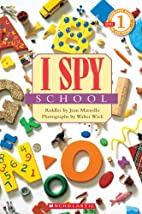I Spy School: Scholastic Reader Level 1 by…