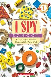 Scholastic Reader Level 1: I Spy School by…