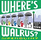Where's Walrus? and Penguin? by Stephen…