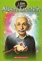 I am Albert Einstein by Grace Norwich