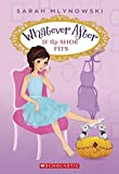 Mlynowski, Sarah: Whatever After #2: If the Shoe Fits