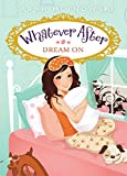 Mlynowski, Sarah: Whatever After #4: Dream On