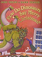 How Do Dinosaurs Say Merry Christmas? by…