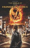 Egan, Kate: The World of the Hunger Games (Hunger Games Trilogy)