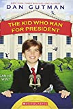 Gutman, Dan: The Kid Who Ran for President