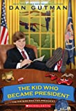 Gutman, Dan: The Kid Who Became President