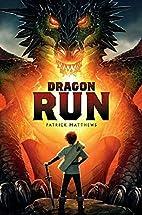 Dragon Run by Patrick Matthews