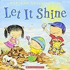 Let It Shine by Maryann Cocca-Leffler