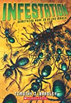 Infestation by Timothy J. Bradley
