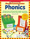 Novelli, Joan: Shoe Box Learning Centers: Phonics: 30 Instant Centers With Reproducible Templates and Activities That Help Kids Practice Important Literacy Skills-Independently!