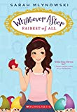 Mlynowski, Sarah: Whatever After #1: Fairest of All