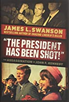 The President Has Been Shot!: The…