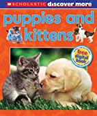 Scholastic Discover More: Puppies & Kittens…