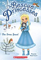 Rescue Princesses #5: The Snow Jewel by…