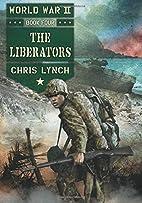 The Liberators (World War II, Book 4) by…