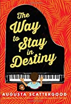 The Way to Stay in Destiny by Augusta…