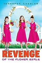 Revenge of the Flower Girls by Jennifer…