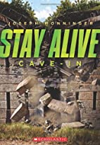 Stay Alive #2: Cave-in by Joseph Monninger