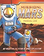 Mission: Mars by Pascal Lee