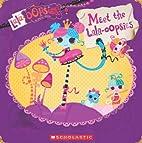 Lalaloopsy: Lala-oopsies: Meet the…