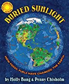Buried Sunlight: How Fossil Fuels Have…