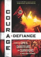 Courage & Defiance: Stories of Spies,…