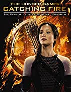 Catching Fire: The Official Illustrated…