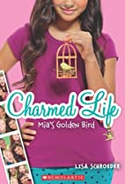 Charmed Life #2: Mia's Golden Bird by Lisa…