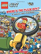 LEGO City: Where's the Pizza Boy? by Ameet…