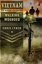 Vietnam #5: Walking Wounded by Chris Lynch