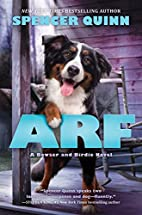 Arf: A Bowser and Birdie Novel by Spencer…