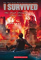 I Survived the Great Chicago Fire, 1871 (I…
