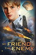 My Friend the Enemy by Daniel Smith