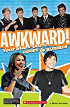 Awkward!: Your Stars' Oops, Goofs and…