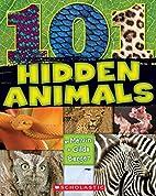 101 Hidden Animals by Melvin Berger