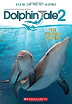 Dolphin Tale 2: The Junior Novel by…