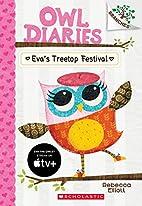 Eva's Treetop Festival: A Branches Book…